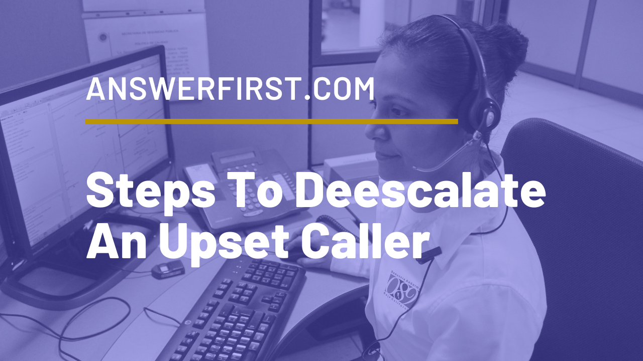 Steps To Deescalating An Upset Caller
